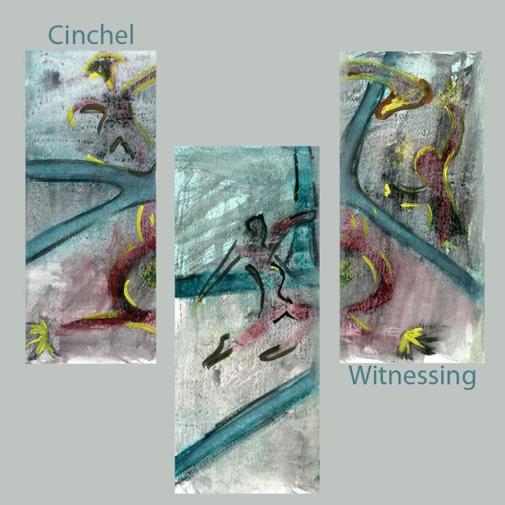 cinchel - witnessing